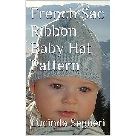 French Sac Ribbon Baby Hat Pattern (English Edition)