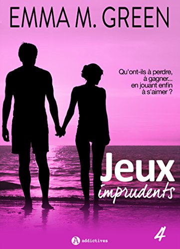 Jeux imprudents - Vol. 4