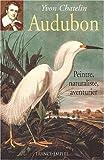 Audubon - Peintre, naturaliste, aventurier
