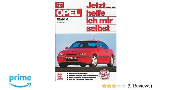 Opel Calibra Jetzt helfe ich mir selbst Reparatur-Handbuch So wirds gemacht Buch