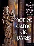 Notre-Dame de Paris : La grâce d'une cathédrale by André Vingt-Trois (2012-10-04)