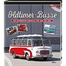 Oldtimer-Busse: Die schönsten Modelle von 1890 bis 1980