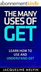 The Many Uses Of GET: Learn How To Us...