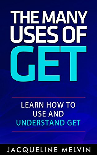 The Many Uses Of GET: Learn How To Use and Understand GET (English Grammar - Verbs Book 1) (English Edition)