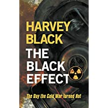 The Black Effect: The Day the Cold War turned Hot