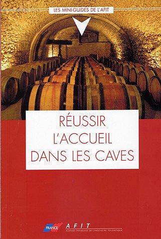 Réussir l'accueil dans les caves