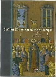 Italian Illuminated Manuscripts in the J. Paul Getty Museum (Getty Trust Publications: J. Paul Getty Museum)