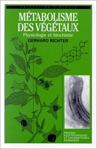 Métabolisme des végétaux : Physiologie et biochimie par Gerhard Richter