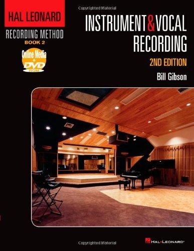 2: The Hal Leonard Recording Method: Instrument & Vocal Recording: 1 par Bill Gibson