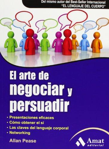 El arte de negociar y persuadir por Allan Pease