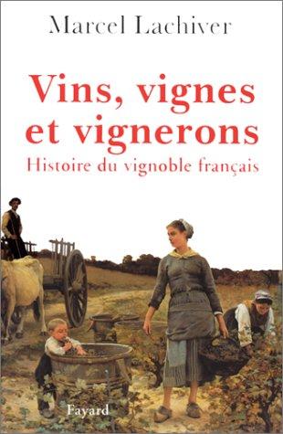 Vins, vignes et vignerons. Histoire du vignoble français par  Marcel Lachiver