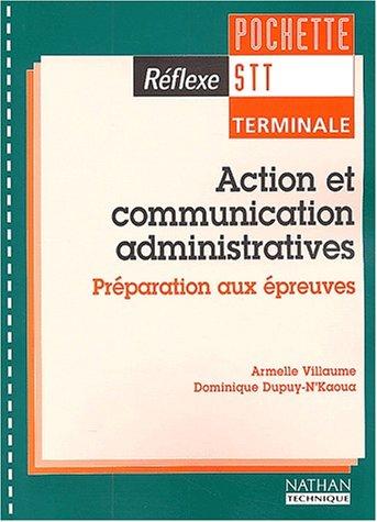 Réflexe : Action et Communication administratives, terminale STT : Préparation aux épreuves (Manuel, livret)