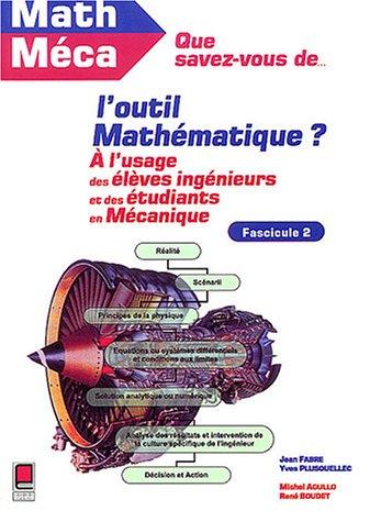 Que savez-vous de l'outil mathématique ? Tome 2 : A l'usage des élèves-ingénieurs et des étudiants en mécanique