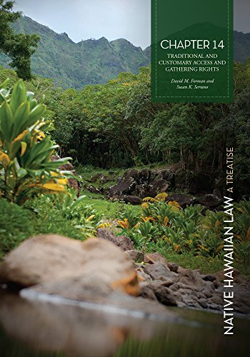 Native Hawaiian Law - A Treatise, Chapter 14: Traditional and Customary Access and Gathering Rights (English Edition)
