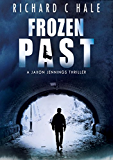 Frozen Past (A Jaxon Jennings' Detective Mystery Thriller Series, Book 1)