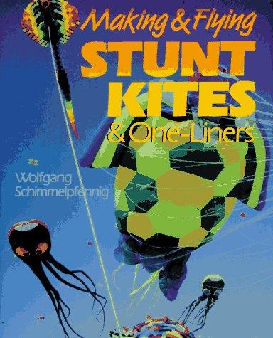 MAKING & FLYING STUNT KITES por Wolfgang Schimmelpfennig