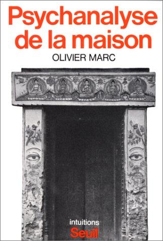 Psychanalyse de la maison par Olivier Marc
