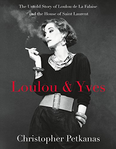 Loulou & Yves: The Untold Story of Loulou de La Falaise and the House of Saint Laurent (English Edition) (20th Century Costume Designer)