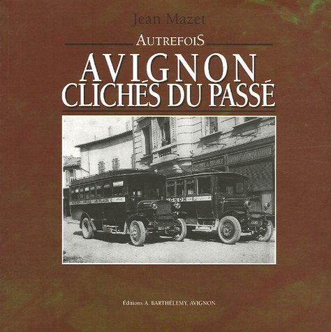 Avignon : Clichés du passé