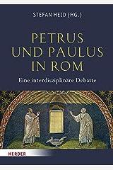 Petrus und Paulus in Rom: Eine interdisziplinäre Debatte Gebundene Ausgabe