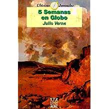 Cinco Seamanas en Globo (Coleccion Clasicos Juveniles)