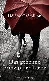 'Das geheime Prinzip der Liebe' von Hélène Grémillon
