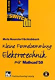 Kleine Formelsammlung Elektrotechnik. Switch On CD- ROM für Windows ab 3.1. Mit MathCAD 5.0