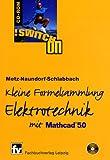Kleine Formelsammlung Elektrotechnik. Switch On CD- ROM für Windows ab 3.1. Mit MathCAD 5.0