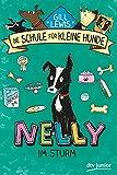 Nelly im Sturm: Die Schule für kleine Hunde - Band 3