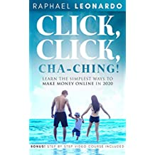 Click, Click, ChaChing!: Learn the Best and Easiest Way to Build a Passive Income in 2020 (English Edition)