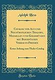 Catalog von Alt-und Neufürstlichen Thalern, Medaillen und Goldmünzen mit Beigefügten Verkaufs-Preisen: Erster Anhang zum Thaler-Catalog (Classic Reprint)