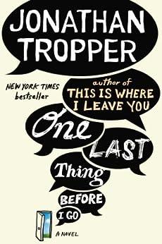 One Last Thing Before I Go: A Novel par [Tropper, Jonathan]