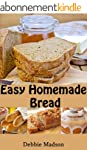Easy Homemade Bread: 50 simple and de...