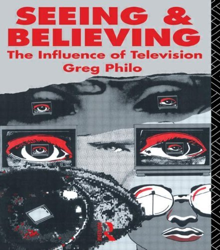 Seeing and Believing: The Influence of Television (Communication and Society) by Greg Philo (28-Jun-1990) Paperback par Greg Philo