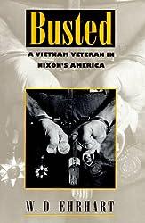 Busted: Vietnam Veteran in Nixon's America