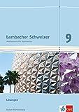 Lambacher Schweizer Mathematik 9. Ausgabe Baden-Württemberg: Lösungen Klasse 9 (Lambacher Schweizer. Ausgabe für Baden-Württemberg ab 2014) -