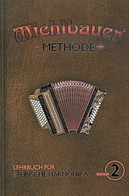 METHODE 2 - arrangiert für Steirische Handharmonika - Diat. Handharmonika - mit CD [Noten / Sheetmusic] Komponist: MICHLBAUER FLORIAN