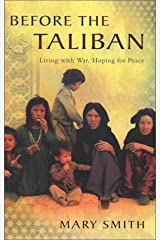 Before the Taliban: Living with War, Hoping for Peace Paperback