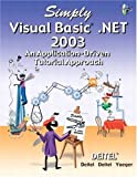 Simply Visual Basic.NET 2003: An Application-Driven Tutorial Approach (Simply Series)