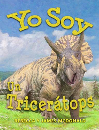 Yo Soy un Tricerátops: Un libro de Tricerátops para niños eBook ...