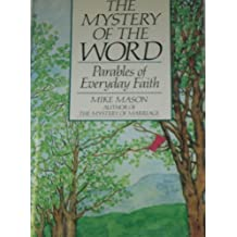 The Mystery of the Word: Parables of Everyday Faith by Mike Mason (1988-07-03)