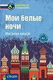 Moi belye notschi: Russisch A1
