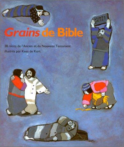 Grains de Bible : 28 récits de l'An...