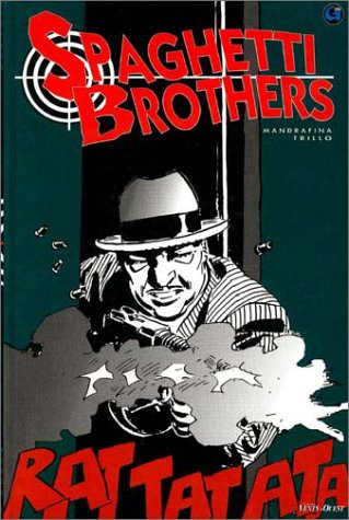 Spaghetti Brothers. tome 1