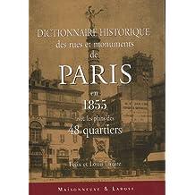 Dictionnaire historique des rues et monuments de Paris en 1855 avec les plans des 48 quartiers
