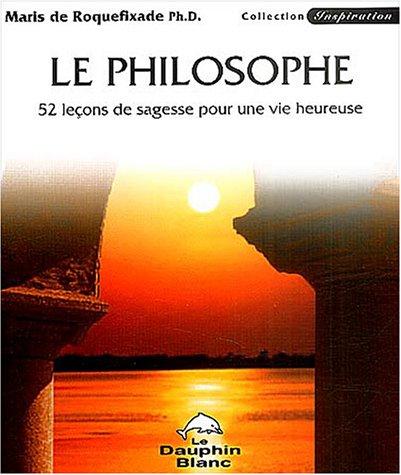 Philosophe - 52 leçons de sagesse
