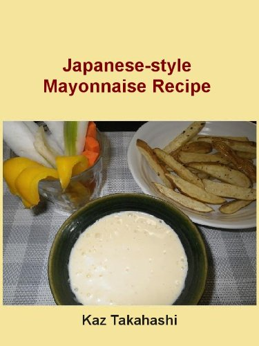 Japanese-style Mayonnaise Recipe (English Edition)