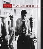 Eve Arnold: Magnum Legacy (Magnum Legacy 1)