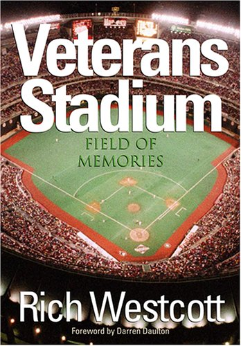 Veterans Stadium: Field of Memories por Rich Westcott
