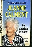 Jeanne Calment : La passion de vivre